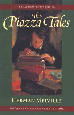 The Piazza Tales By Melville, Herman/ Hayford, Harrison (EDT)/ Macdougall, Alma A. (EDT)/ Tanselle, G. Thomas (EDT)/ Hayford, Harrison/ Macdougall, Alma A./ Tanselle, G. Thomas